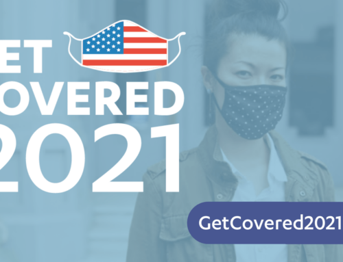 "National Coalition Launches ""Get Covered 2021"" Urging America To Mask Up and Get Insured—Focus on COVID And Coverage For 16 Million Americans Eligible for Financial Help Now"