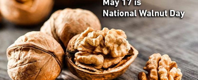 Image of walnuts in and out the shell on a table with text that reads May 17 if National Walnut day